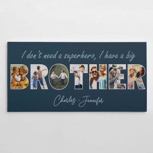 I Don't Need A Superhero, I Have A Big Brother – Letter Photo Collage Canvas