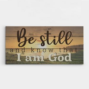 Be Still And Know That I Am God canvas print