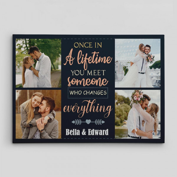 once in a lifetime you meet someone canvas print
