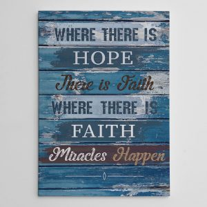 where there is hope there is faith - canvas print