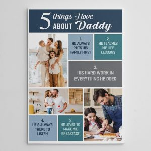 a photo canvas print with 5 things i love about my dad