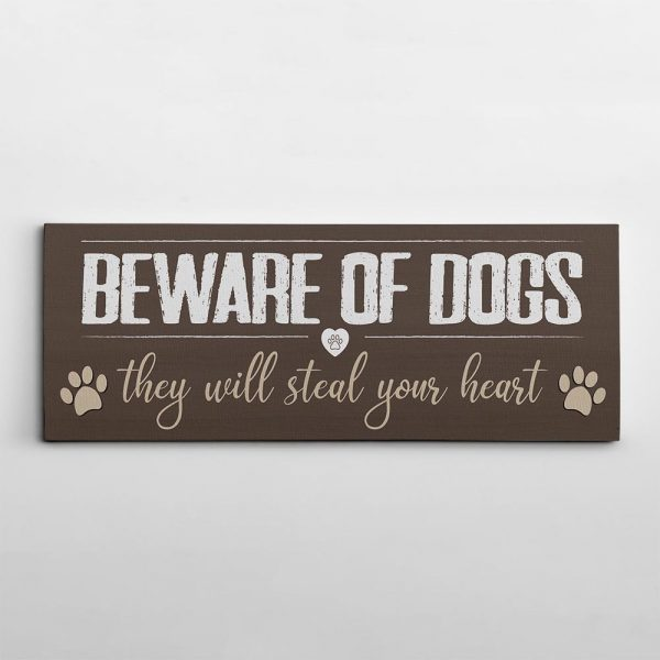 a canvas print with a funny quote about dog Beware Of Dogs They Will Steal Your Heart