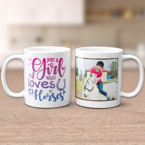 a custom photo mug with a saying Just A Girl Who Loves Horses