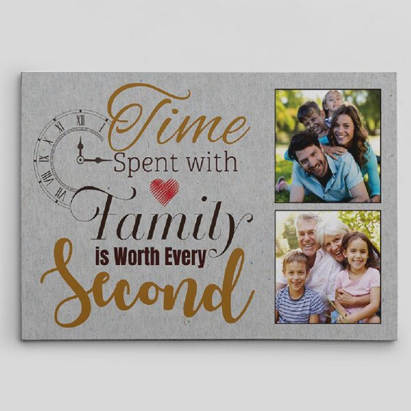 Time Spent With Family Is Worth Every Second canvas - family gift idea
