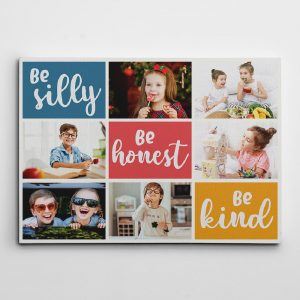 Be Silly Be Honest Be Kind Photo Collage Canvas Print