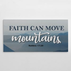 aith can move mountains canvas print