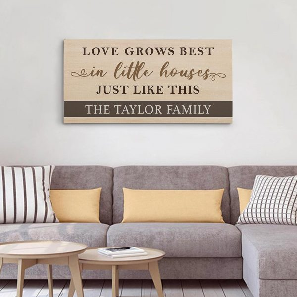 Love Grows Best In Little Houses Just Like This Custom Family Name Canvas Print