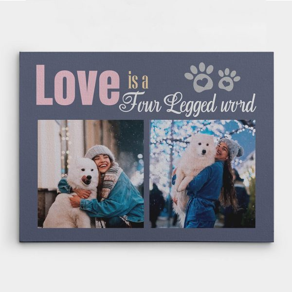 love is a four-legged word photo canvas print - gifts for pet lovers
