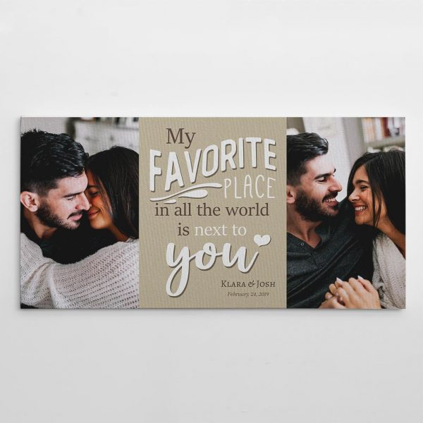 My Favorite Place In All The World Is Next To You Custom Photo Canvas Print - anniversary gift ideas for couples