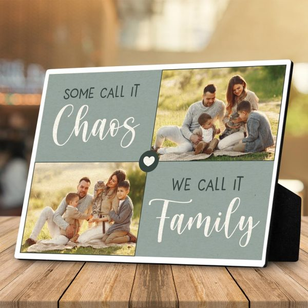 """""""Some Call It Chaos, We Call It Family"""" photo plaque - family gift ideas"""