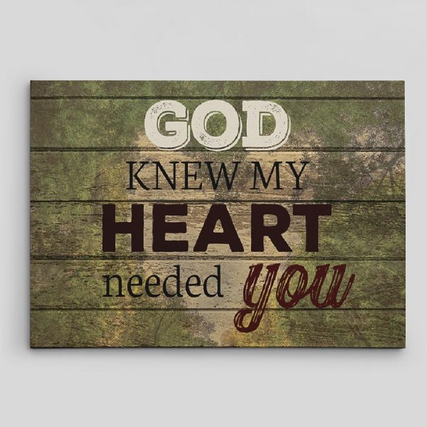 'God knew my heart needed you' canvas print