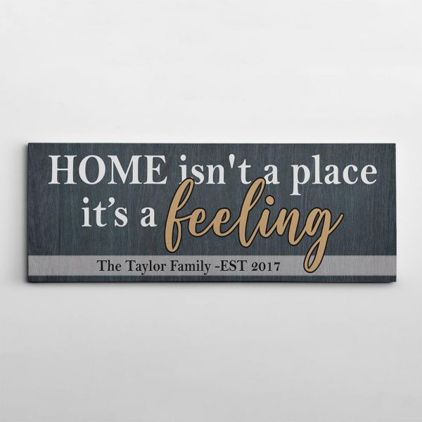 Home Isn't A Place It's A Feeling Custom Family Name Canvas Print