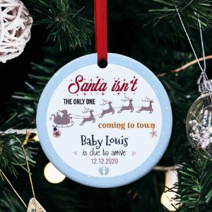 """Santa Isn't the Only One Coming to Town"" Custom Baby Ornament"
