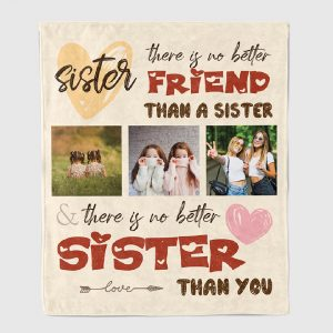 There Is No Better Friend Than A Sister Blanket