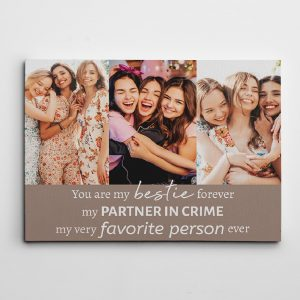 You are my bestie forever, my partner in crime custom photo canvas print