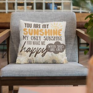 You Are My Sunshine My Only Sunshine Suede Pillow