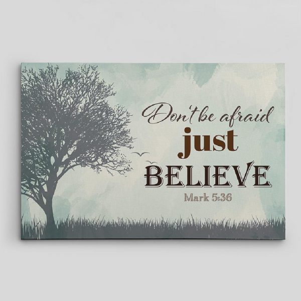 don't be afraid just believe canvas print