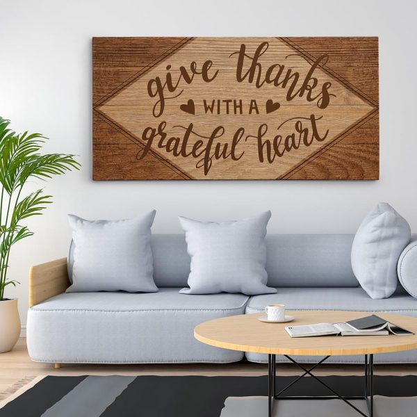 Give Thanks with A Grateful Heart - Canvas Print