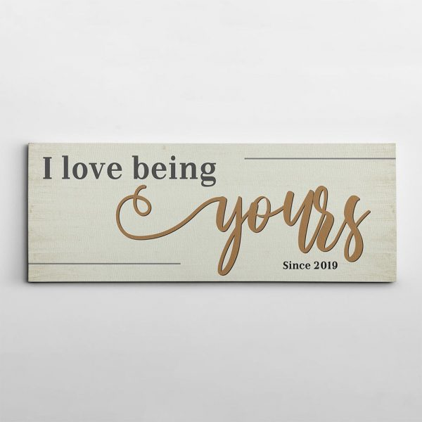 I Love Being Yours Since Canvas Print