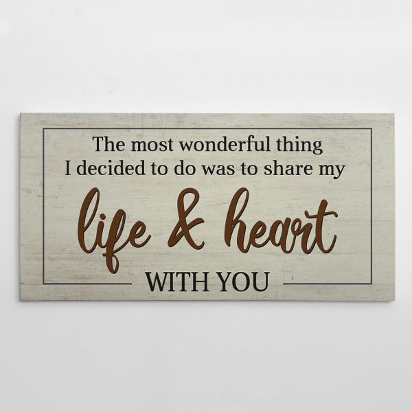 The Most Wonderful Thing I Decided To Do Was To Share My Life And Heart With You Canvas Print