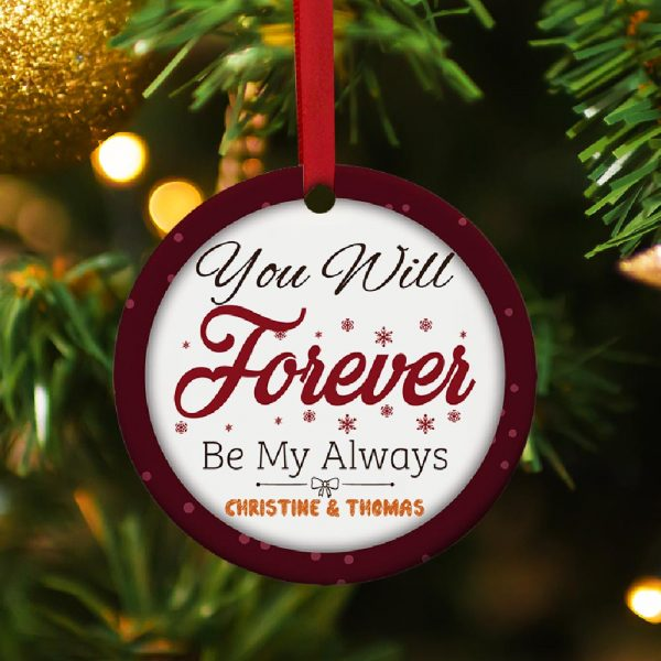 You Will Forever Be My Always Custom Name Ornament