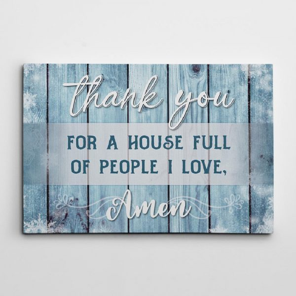 and thank you for a house full of people i love amen canvas sign
