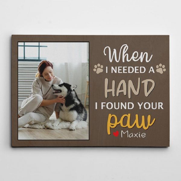 When I Needed A Hand I Found Your Paw Custom Photo Canvas Print