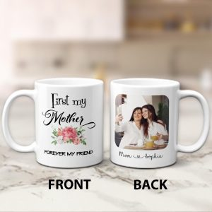 First My Mother Forever My Friend Personalized Coffee Mug
