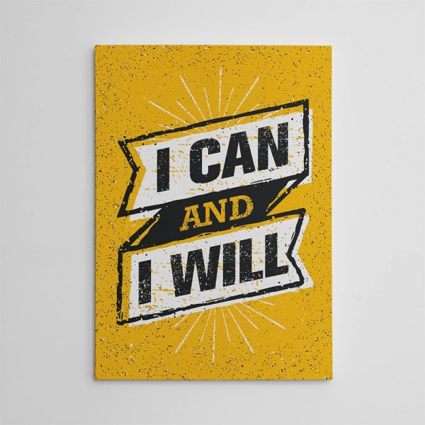 I Can And I Will Canvas Print - Inspirational Wall Art