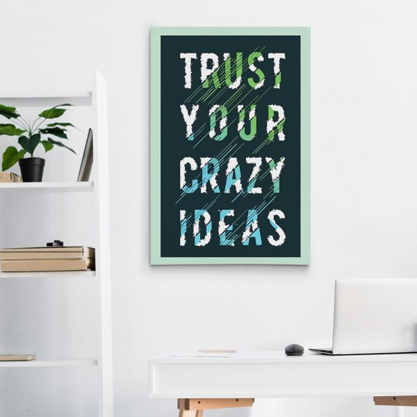 Trust Your Crazy Ideas Canvas Print