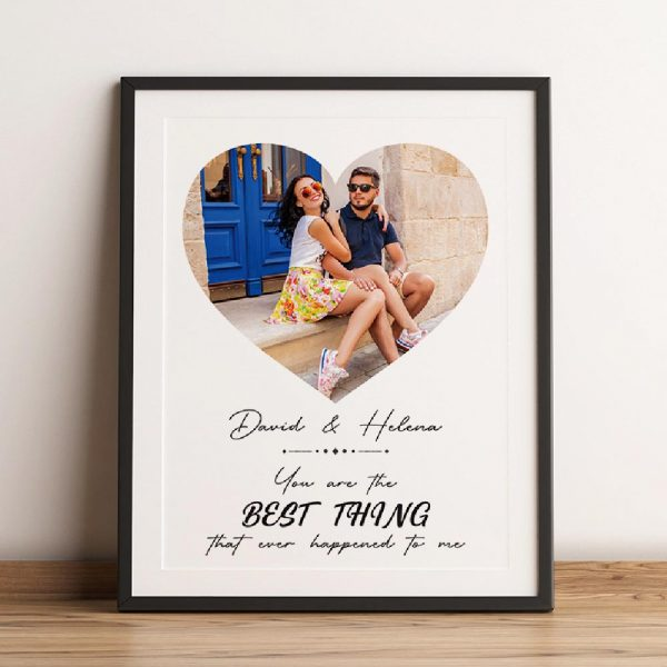 You Are The Best Thing That Ever Happened To Me Custom Photo Framed Print