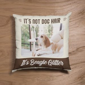 It Is Not Dog Hair It's Beagle Glitter Custom Photo Suede Pillow