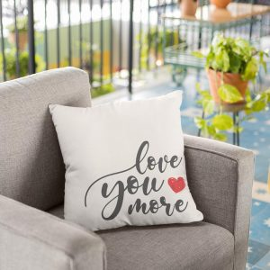love you more pillow - romantic gift for couples