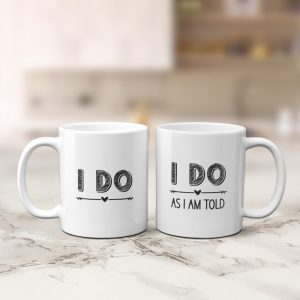 I do and I Do As I Am Told Custom Photo Mug Set