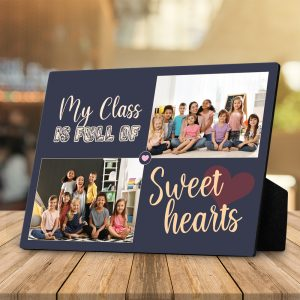 My Class Is Full Of Sweet Hearts Custom Photo Desktop Plaque