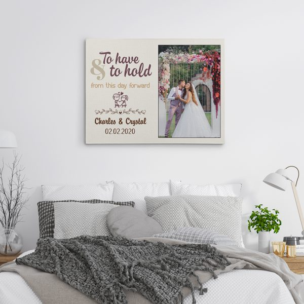 To Have To Hold From This Day Forward Custom Photo Canvas Print