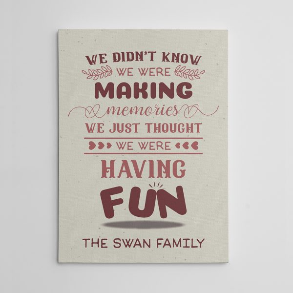 We Didn't Know We Were Making Memories Custom Family Name Canvas Print