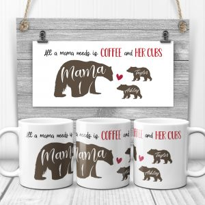 All A Mama Need Is Coffee And Her Cubs custom mug