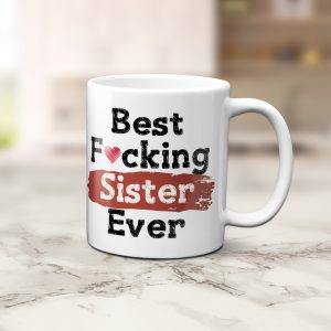 best f*cking sister ever funny coffee mug