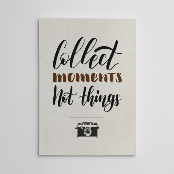 Collect Moments Not Things Canvas Wall Art