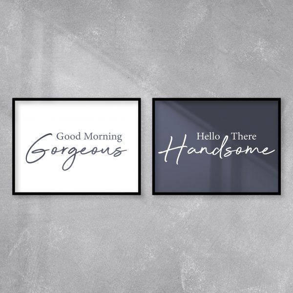 Good Morning Gorgeous Hello There Handsome canvas print