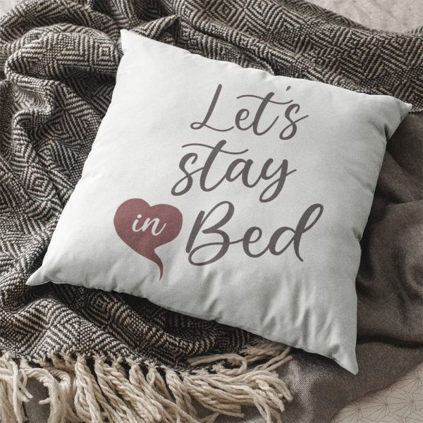 Let's Stay In Bed Pillow