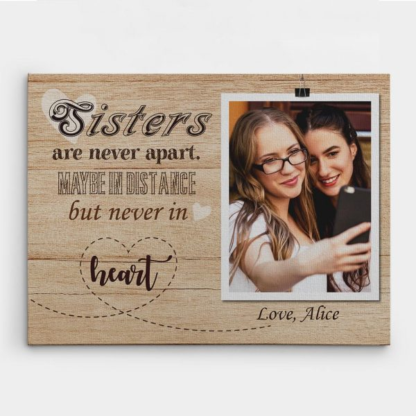 Sisters Are Never Apart Maybe In Distance But Never In Heart Custom Photo Canvas Print