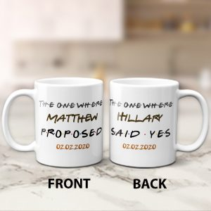 he One Where Proposed And Said Yes custom mug