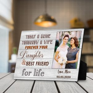 Today A Bride Tomorrow A Wife custom desktop plaque
