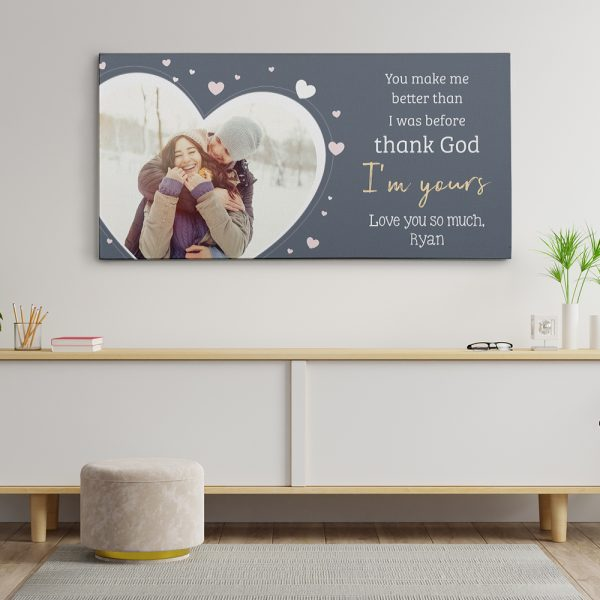 """""""You Make Me Better Than I Was Before Thank God I'm Yours"""" canvas print"""