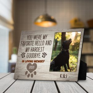 You were my favorite hello and my hardest goodbye custom plaque - pet memorial gift