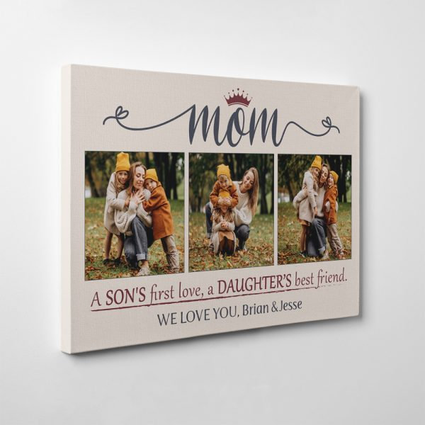 photo canvas print with the quote Mom: A Son's First Love A Daughter's Best Friend