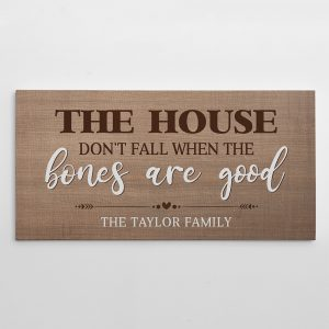 The House Don't Fall When The Bones Are Good Custom Canvas Print With Family Name