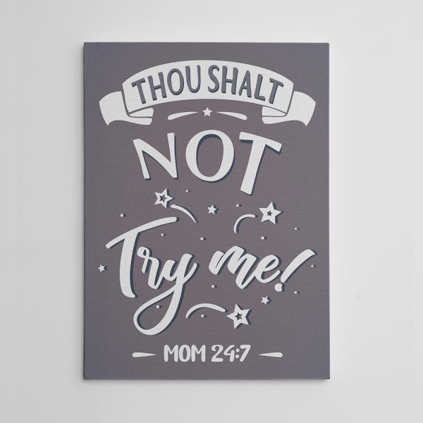 thou shalt not try me funny canvas sign - gift for mom